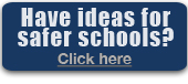 Have ideas for safer schools? Click here.