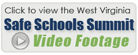 Click here for the West Virginia Safe Schools Summit Video Footage